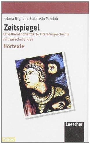 Zeitspiegel. Eine themenorientierte Literaturgeschichte mit Sprachübungen. Audiocassetta (Hörtexte). Per le Scuole superiori