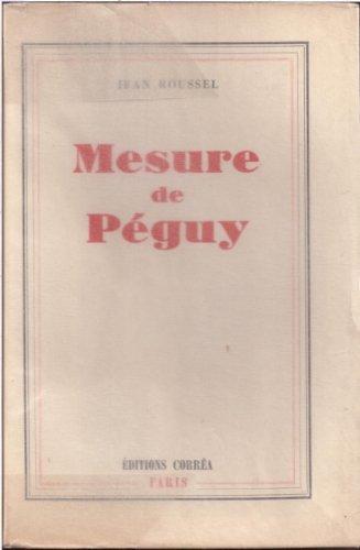 Mesure de péguy. par Peguy . - Roussel Jean .