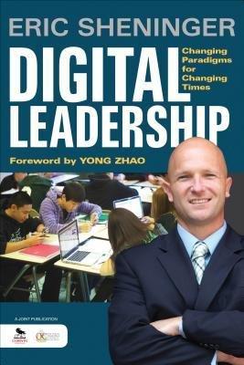 [( Digital Leadership: Changing Paradigms for Changing Times By Sheninger, Eric C ( Author ) Paperback Jan - 2014)] Paperback