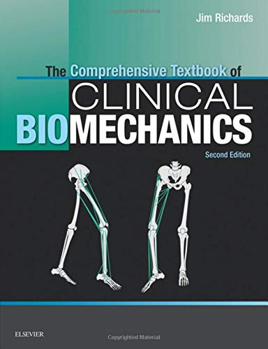 The Comprehensive Textbook of Clinical Biomechanics [no access to course]: [formerly Biomechanics in Clinic and Research], 2e por Jim Richards BEng  MSc  PhD