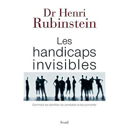 Les Handicaps invisibles. Comment les identifier, les combattre et les surmonter