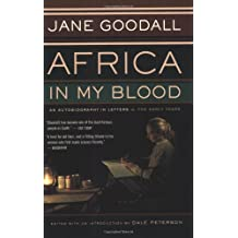 Africa in My Blood: An Autobiography in Letters : the Early Years