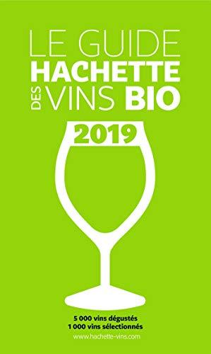 Guide Hachette des vins bio 2019 par Collectif
