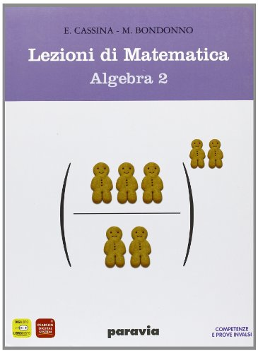 Lezioni di matematica. Algebra. Materilali per il docente. Con mymathlab. Per il biennio degli Ist. tecnici. Materiale online: 2