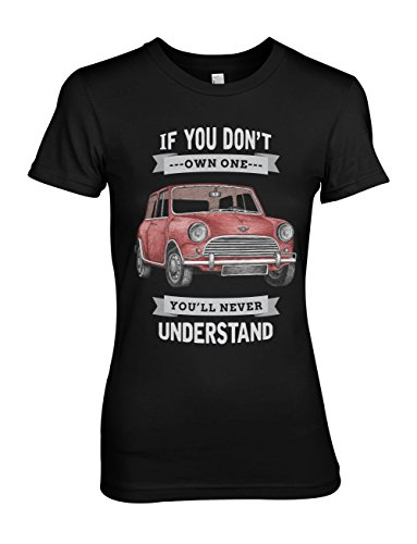 If You Don't Own One You'll Never Understand Classic Vintage Car Damen T-Shirt Schwarz Large (T-shirt Cotton Crewneck Classic Premium)