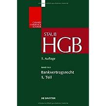 Grosskommentare der Praxis Band 10/1. Bankvertragsrecht: Organisation des Kreditwesens und Bank-Kunden-Verhältnis (Groskommentare Der Praxis)