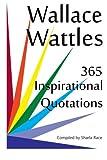 Wallace Wattles: 365 Inspirational Quotations