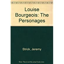 Louise Bourgeois: The Personages