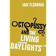 Octopussy & The Living Daylights: James Bond 007 (English Edition)