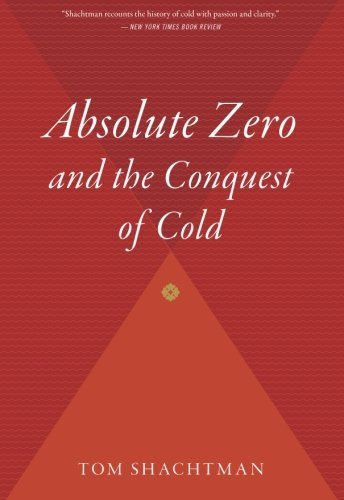 Absolute Zero and the Conquest of Cold by Tom Shachtman (2000-12-12)