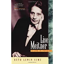 Lise Meitner: A Life in Physics (California Studies in the History of Science) by Ruth Lewin Sime (1997-06-11)