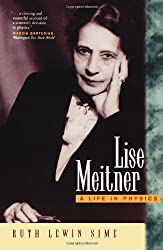 Lise Meitner: A Life in Physics by Ruth Lewin Sime (1997-06-27)