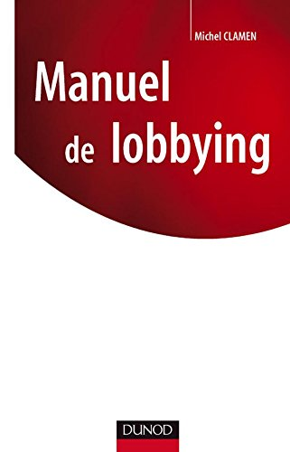 Manuel de lobbying par Michel Clamen