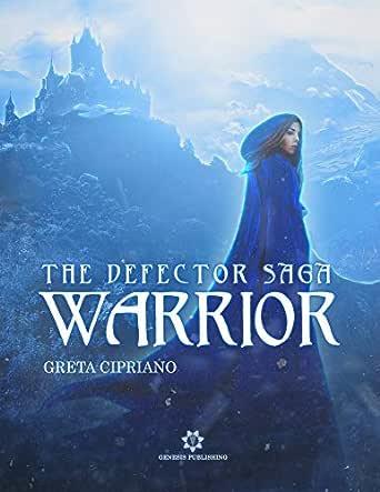 Warrior - The Defector Saga eBook: Cipriano, Greta: Amazon.it ...