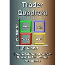TraderQuadrant: Denken, fühlen und handeln Sie wie ein Profi-Trader!