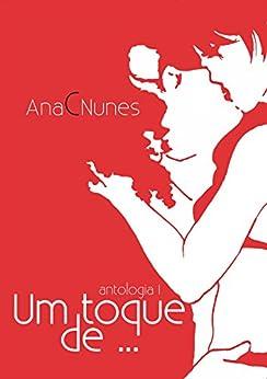 Um toque de ...: Antologia (Portuguese Edition) di [Nunes, Ana C.]