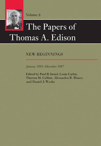 The Papers of Thomas A. Edison: New Beginnings, January 1885-December 1887
