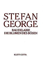 Sämtliche Werke in 18 Bänden. Bd. 13/14: Baudelaire. Die Blumen des Bösen. Umdichtungen