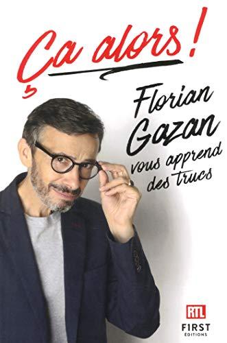 Ça alors ! Florian Gazan vous apprend des trucs par Florian GAZAN