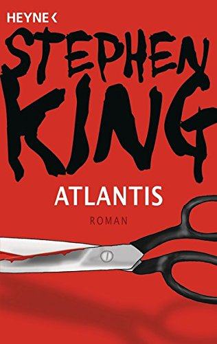 Atlantis: Roman (King-kurzgeschichten Stephen)