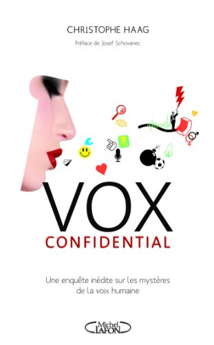 Vox confidential une enqute indite sur les mystres de la voix humaine