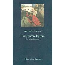 Il viaggiatore leggero: Scritti 1961-1995 (La nuova diagonale)
