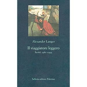 Il viaggiatore leggero: Scritti 1961-1995 (La nuov
