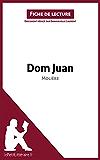 Dom Juan de Molière (Fiche de lecture): Résumé complet et analyse détaillée de l'oeuvre
