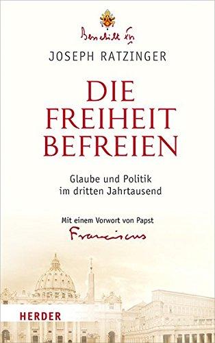 Die Freiheit befreien: Glaube und Politik im dritten Jahrtausend