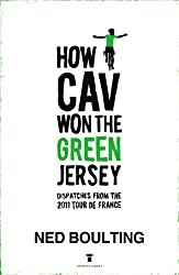 How Cav Won the Green Jersey: Short Dispatches from the 2011 Tour de France