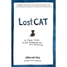[(Lost Cat: A True Story of Love, Desperation, and GPS Technology)] [Author: Caroline Paul] published on (September, 2013)