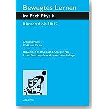 Bewegtes Lernen im Fach Physik: Klassen 6 bis 10/12