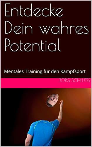 Entdecke Dein wahres Potential: Mentales Training für den Kampfsport