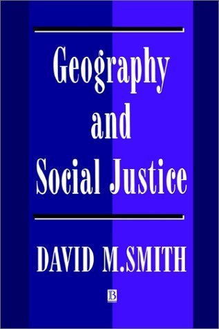 Geography and Social Justice: Social Justice in a Changing World by David M. Smith (1994-06-14)