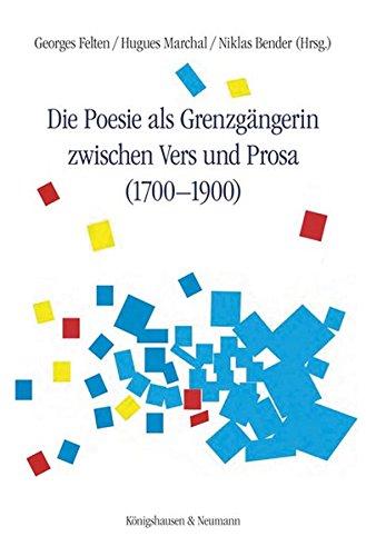 Die Poesie als Grenzgängerin zwischen Vers und Prosa (1700-1900)