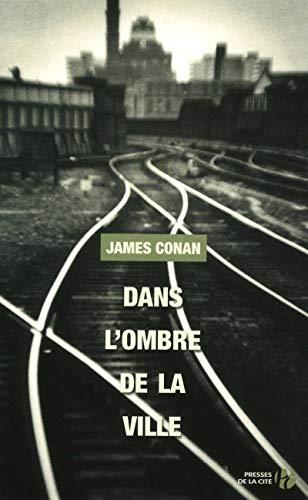 Dans l'ombre de la ville par James CONAN