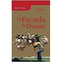 La Escuela de Dioses (Spanish Edition)