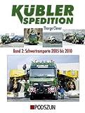 Kübler Spedition: Band 2: Schwertransporte 2005-2010