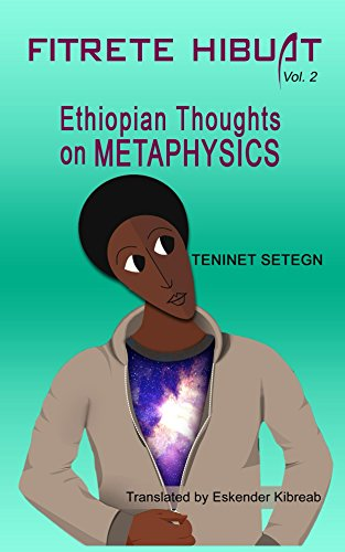 Fitrete Hibuat volume 2: Ethiopian thought on metaphysics (English Edition)