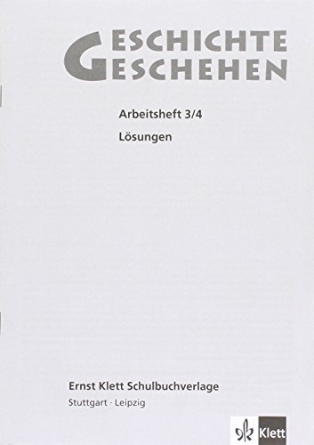 Geschichte und Geschehen 3/4. Allgemeine Ausgabe Gymnasium: Lösungen zum Arbeitsheft Klasse 8-10 (Geschichte und Geschehen. Sekundarstufe I)