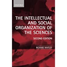 The Intellectual and Social Organization of the Sciences