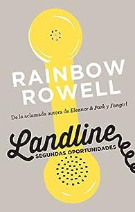 Landline. Segundas Oportunidades / Landline: A Novel par Rainbow Rowell