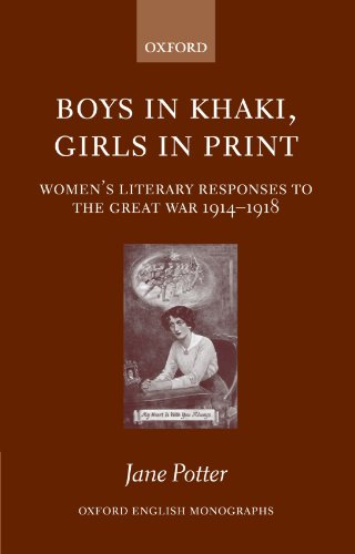 Boys in Khaki, Girls in Print: Women's Literary Responses to the Great War 1914-1918 (Oxford English Monographs) - Oxford Khaki