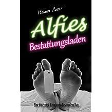 Alfies Bestattungsladen: Eine bitterböse Krimikomödie aus dem Harz (Harzkrimis 9)