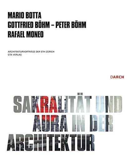 Sakralität und Aura in der Architektur / Sacrality and Aura in Architecture (Architekturvorträge an der ETH Zürich)