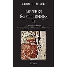 Lettres égyptiennes II: L'apogée du Nouvel Empire - Hatshepsout, Thoutmosis III, Amenothep II et Thoutmosis IV (ESSAIS SCIENCES)