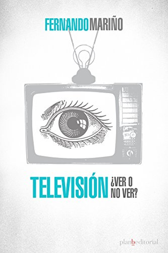 Televisión ¿Ver o no ver? eBook: Fernando Mariño: Amazon.es ...