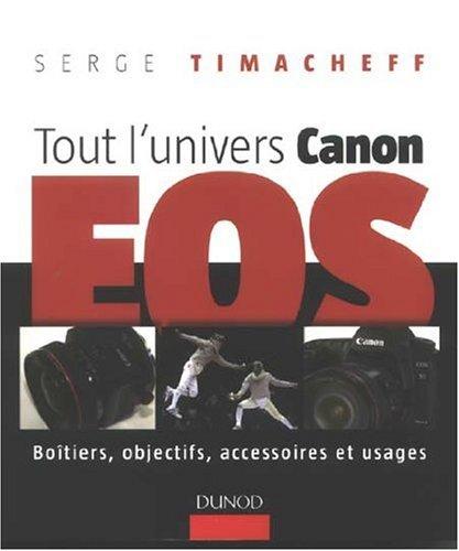 Tout l'univers Canon EOS : Boîtiers...