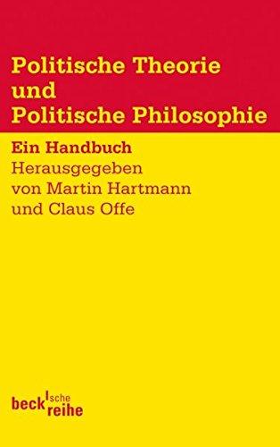 Politische Theorie und Politische Philosophie: Ein Handbuch (Beck'sche Reihe)