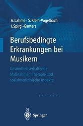 Berufsbedingte Erkrankungen Bei Musikern: Gesundheitserhaltende Maßnahmen, Therapie und sozialmedizinische Aspekte (German Edition)